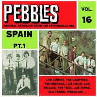 Pebbles Vol. 16, Spain Pt. 1, Originals Artifacts From The Psychedelic Era — сборник
