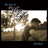The Start of a New Life — Rob Reed