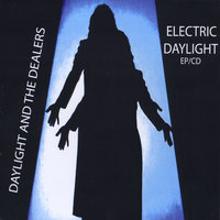 Electric Daylight - EP — Daylight and the Dealers