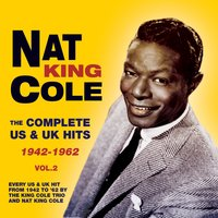 The Complete Us & Uk Hits 1942-62, Vol. 2 — Nat King Cole