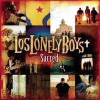 Sacred — Los Lonely Boys