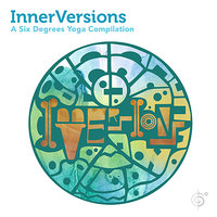 InnerVersions: A Six Degrees Yoga Compilation — сборник