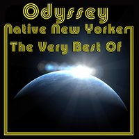Native New Yorker - The Very Best Of — Odyssey