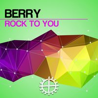 Rock to You — Berry