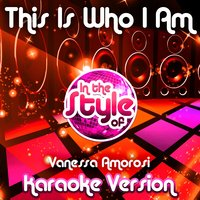 This Is Who I Am (In the Style of Vanessa Amorosi) - Single — Ameritz Audio Karaoke