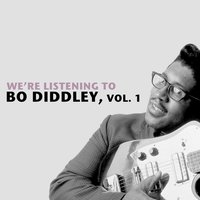 We're Listening to Bo Diddley, Vol. 1 — Bo Diddley