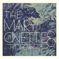 Hit the Waves — The Mary Onettes