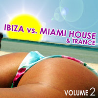 Ibiza vs. Miami House & Trance Vol.02 — сборник