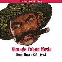 The Music of Cuba - Vintage Cuban Music / Recordings 1926 - 1942 — сборник