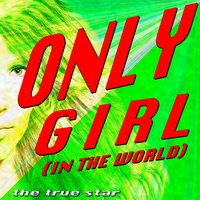 Only Girl (Tribute Rihanna) — The True Star