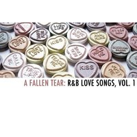 A Fallen Tear: R&B Love Songs, Vol. 1 — сборник