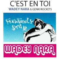 C'est en toi (Heavenly Star) — Wadey Nara