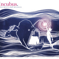 Monuments And Melodies — Incubus