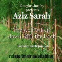 The Wolf Will Lie Down With the Lamb — Aziz Sarah