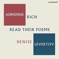 Adrienne Rich and Denise Levertov Read Their Poems — Denise Levertov, Adrienne Rich, Adrienne Rich and Denise Levertov
