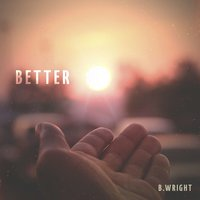 Better (feat. D. Reed) — D. Reed, B. Wright