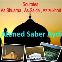 Sourates As Shuaraa, As Sajda, Az Zukhruf — Ahmed Saber Aydi