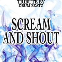 Scream and Shout — Drum beatz