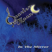 In the Mirror — Quarter Moon