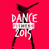 Dance Fitness 2015 — Dance Fitness, Ibiza Fitness Music Workout, Workout Tribe, Dance Fitness|Ibiza Fitness Music Workout|Workout Tribe