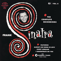 The Columbia Years (1943-1952): The Complete Recordings: Volume 6 — Frank Sinatra