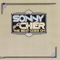 The Beat Goes On — Sonny & Cher