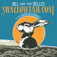 Swallowtail Coat the Cylinder Recordings — Bill and the Belles