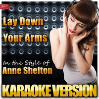 Lay Down Your Arms (In the Style of Anne Shelton) — Ameritz Top Tracks