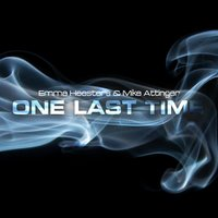 One Last Time — Emma Heesters, Mike Attinger