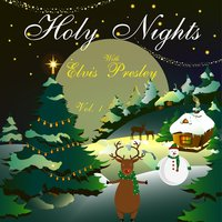 Holy Nights With Elvis Presley, Vol. 1 — Elvis Presley