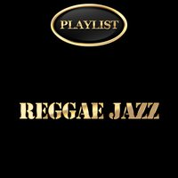 Reggae Jazz Playlist — сборник