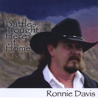 Battles Fought Here At Home — Ronnie Davis
