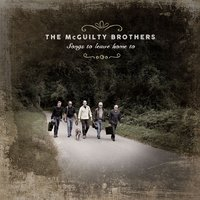 Songs to Leave Home To — The McGuilty Brothers