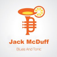 Blues and Tonic — Jack McDuff