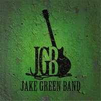 Still Hung Up On You — Jake Green Band