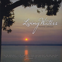 Living Waters — Tommie Johnson