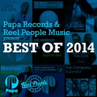 Papa Records & Reel People Music present Best of 2014 — Reel People