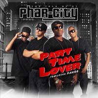 Part Time Lover (feat. Range) — Range, Phar-city