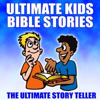 Ultimate Kids Bible Stories — The Ultimate Storyteller