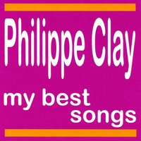 Philippe Clay : My Best Songs — Philippe Clay