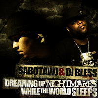 Dreaming Up Nightmares While The World Sleeps — Sabotawj & DJ Bless