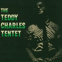 Tentet — Teddy Charles, The Teddy Charles Tentet