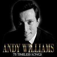 75 Timeless Songs — Andy Williams