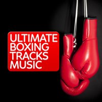 Ultimate Boxing Training Music — Boxing Training Music