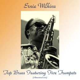 Top Brass Featuring Five Trumpets — Ernie Wilkins
