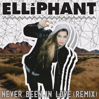 Never Been In Love — Elliphant