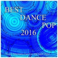 Best Dance & Pop 2016 — сборник