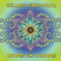 Boom in Bloom — Chaos Control