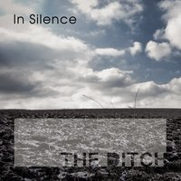 In Silence — The Ditch
