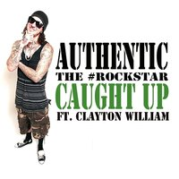 Caught Up - Single — Authentic